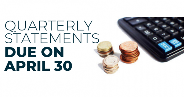 Quarterly Statements Due On April 30